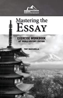 Mastering the Essay: AP* World History Edition (Exercise Workbook)