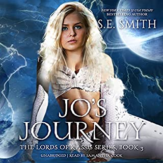 Jo's Journey     Lords of Kassis, Book 3              Written by:                                                                                                                                 S.E. Smith                               Narrated by:                                                                                                                                 Samantha Cook                      Length: 7 hrs and 2 mins     2 ratings     Overall 4.5