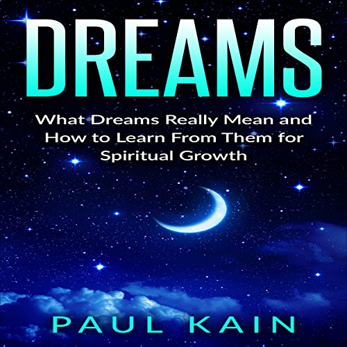 Dreams: What Dreams Really Mean and How to Learn from Them for Spiritual Growth audiobook cover art