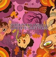 Dark Days / Light Years by SUPER FURRY ANIMALS (2009-07-14)