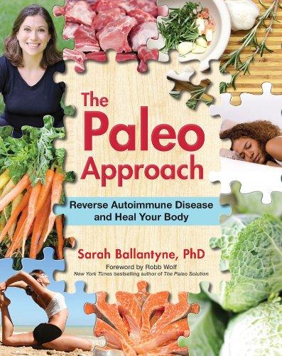 The Paleo Approach: Reverse Autoimmune Disease, Heal Your Body