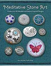 Meditative Stone Art: Create Over 40 Mandala and Nature-Inspired Designs