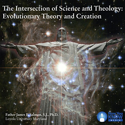 The Intersection of Science and Theology: Evolutionary Theory and Creation copertina
