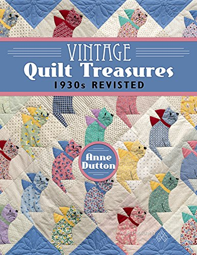 Vintage Quilt Treasures - 1930s Revisited