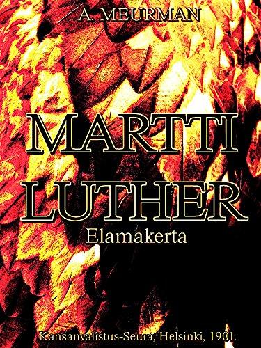 Martti Luther: Elämäkerta (Finnish Edition)