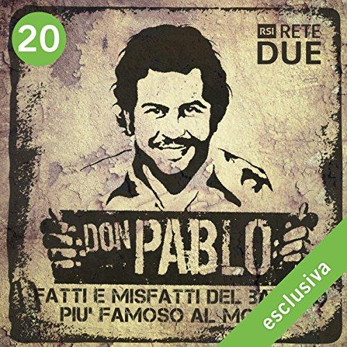 Don Pablo 20: Fatti e misfatti del bandito più famoso del mondo  Audiolibri