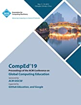 CompEd'19: Proceedings of the ACM Conference on Global Computing Education