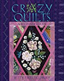 Crazy Quilts: A Beginner's Guide