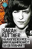 Die anstrengende Daueranwesenheit der Gegenwart - Sarah Kuttner