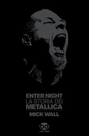 Enter night. La storia dei Metallica