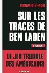Sur les traces de Ben Laden : le jeu trouble des Américains Broché