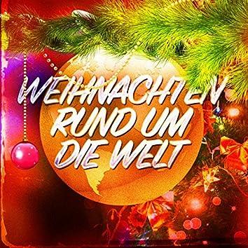 Weihnachten rund um die Welt (Internationale Weihnachtslieder)