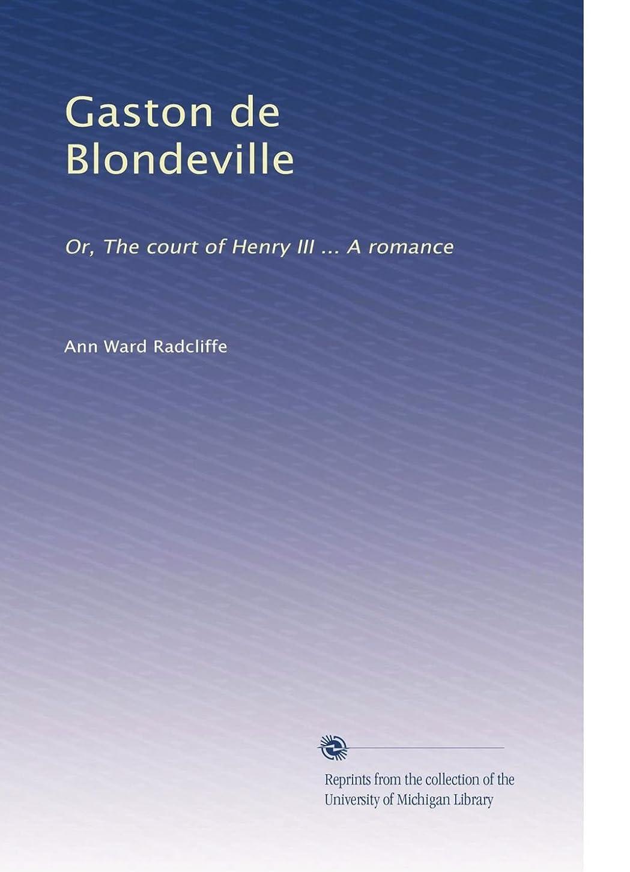 気配りのある怖がらせるやけどGaston de Blondeville: Or, The court of Henry III ... A romance