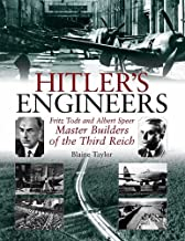 Hitler's Engineers: Fritz Todt and Albert Speer - Master Builders of the Third Reich (English Edition)