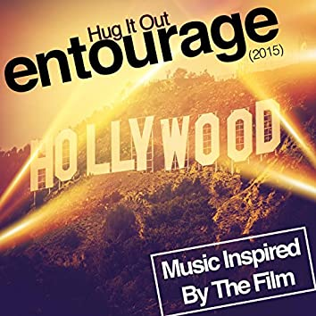 Music Inspired by the Film: Entourage (2015) Hug It Out