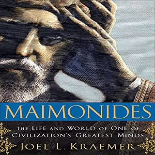 Maimonides     The Life and World of One of Civilization's Greatest Minds              By:                                                                                                                                 Joel L. Kraemer                               Narrated by:                                                                                                                                 Sean Pratt                      Length: 19 hrs and 59 mins     107 ratings     Overall 4.1