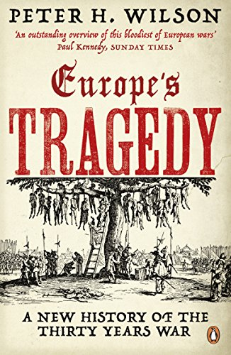 Europe's Tragedy: A New History of the Thirty Years War (English Edition)