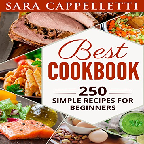 Best Cookbook: 250 Simple Recipes for Beginners audiobook cover art