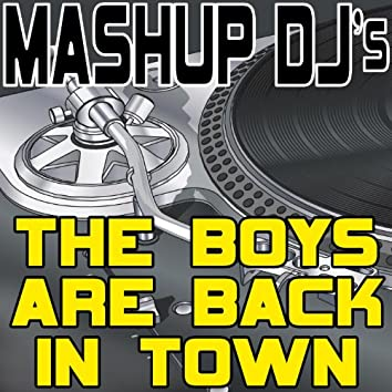 The Boys Are Back In Town (Remix Tools For Mash-Ups)