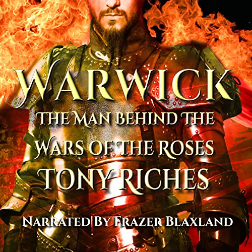Warwick: The Man Behind the Wars of the Roses cover art