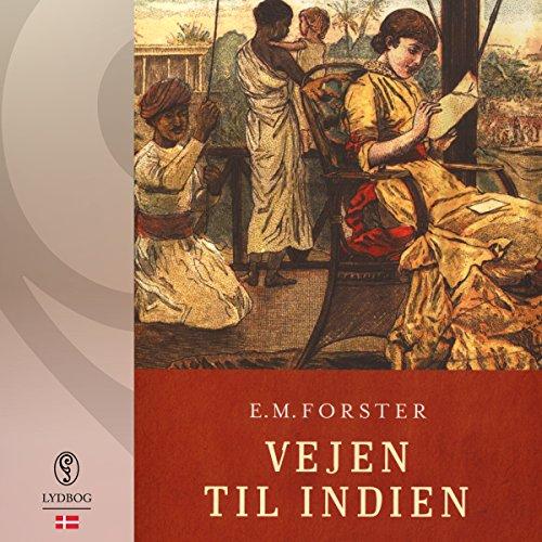 Vejen til Indien                   De :                                                                                                                                 E. M. Forster                               Lu par :                                                                                                                                 Jette Mechlenburg                      Durée : 12 h et 33 min     Pas de notations     Global 0,0