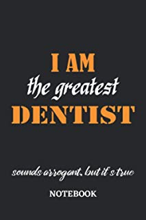 I am the Greatest Dentist sounds arrogant, but it's true Notebook: 6x9 inches - 110 graph paper, quad ruled, squared, grid...