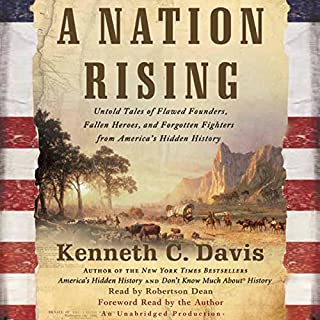 A Nation Rising                   By:                                                                                                                                 Kenneth C. Davis                               Narrated by:                                                                                                                                 Robertson Dean                      Length: 7 hrs and 5 mins     54 ratings     Overall 3.8