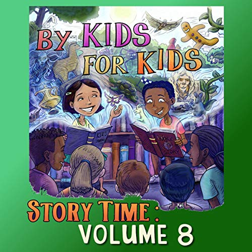 By Kids for Kids Story Time: Volume 8 cover art