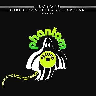 I-Robots - Turin Dancefloor Express Present: Phantom Record