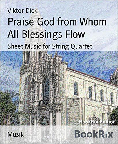 Praise God from Whom All Blessings Flow: Sheet Music for String Quartet