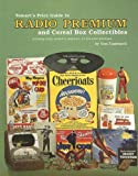 Tomart's Price Guide to Radio Premium and Cereal Box Collectibles: Including Comic Character, Pulp Hero, TV and Other Premiums (Tomart's Price Guides)