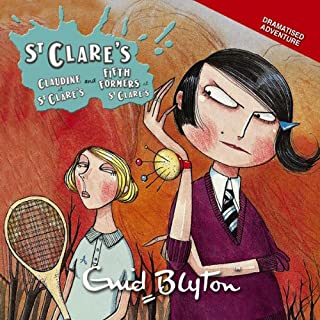 'Claudine at St Clare's' and 'Fifth Formers at St Clare's'     St Clare's Series              By:                                                                                                                                 Enid Blyton                               Narrated by:                                                                                                                                 uncredited                      Length: 2 hrs and 15 mins     45 ratings     Overall 4.4