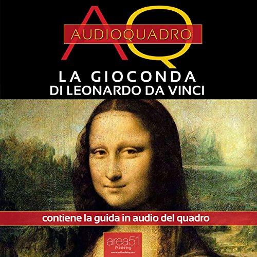 La Gioconda di Leonardo Da Vinci [The Mona Lisa by Leonardo Da Vinci] audiobook cover art