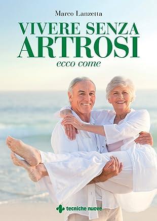 Vivere senza artrosi: Ecco come
