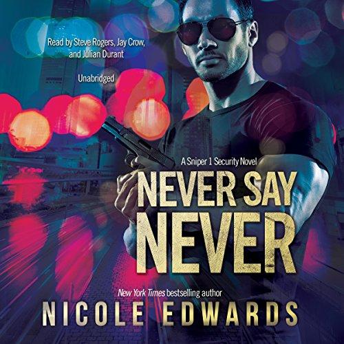 Never Say Never: A Sniper 1 Security Novel: Sniper 1 Security, Book 2