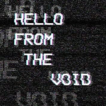 Hello from the Void (feat. By an Ion & Steph Misayo Seki)