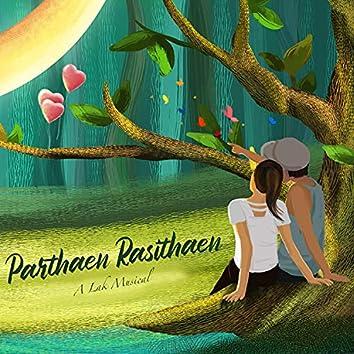 Parthaen Rasithaen (feat. Vallavan, Sruthy Sasidharan & Rashaanth Arwin)