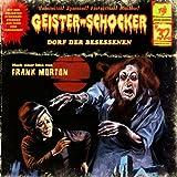 Geister-Schocker – Folge 32: Dorf der Besessenen