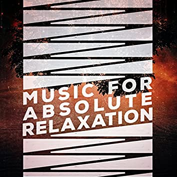 Music for Absolute Relaxation