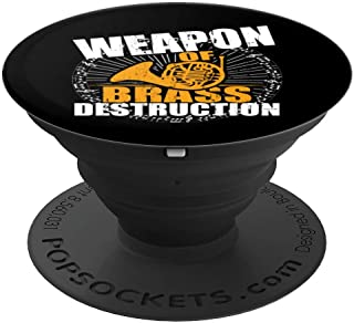 Weapon Of Brass Destruction Marching Band French Horn Gift PopSockets Grip and Stand for Phones and Tablets
