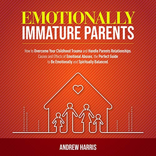 Emotionally Immature Parents cover art