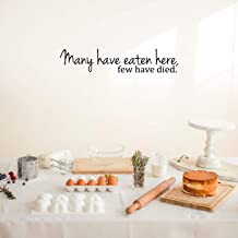 Many Have Eaten Here. Few Have Died Cute and Funny Kitchen Vinyl Wall Decal Sticker Art Decor (6