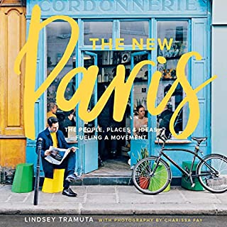 The New Paris     The People, Places & Ideas Fueling a Movement              By:                                                                                                                                 Lindsey Tramuta,                                                                                        Charissa Fay - photographer                               Narrated by:                                                                                                                                 Jenna Robino                      Length: 6 hrs and 46 mins     Not rated yet     Overall 0.0