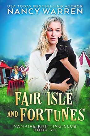 Fair Isle and Fortunes: A Paranormal Cozy Mystery (Vampire Knitting Club Book 6) (English Edition)