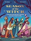 Season of the Witch: A Spellbinding History of Witches and Other Magical Folk