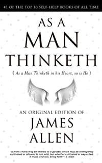As a Man Thinketh: 118th Anniversary Edition by James Allen