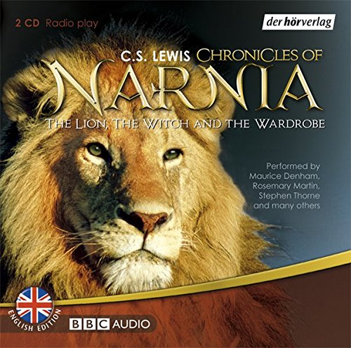 The Chronicles of Narnia: The Lion, the Witch and the Wardrobe. Hörspiel