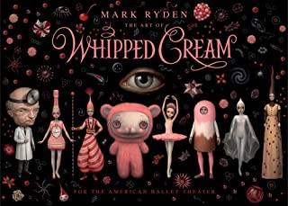 The Art of Mark Ryden's Whipped Cream: For the American Ballet Theatre
