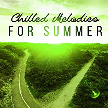 Chilled Melodies for Summer – Easy Listening, Ibiza Coast, Soft Chill Out Beach, Music for Relaxation