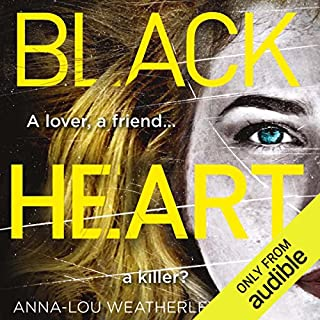 Black Heart     Detective Dan Riley, Book 1              By:                                                                                                                                 Anna-Lou Weatherley                               Narrated by:                                                                                                                                 James Lailey                      Length: 9 hrs and 4 mins     609 ratings     Overall 4.3